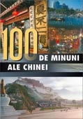100 MINUNI ALE CHINEI
