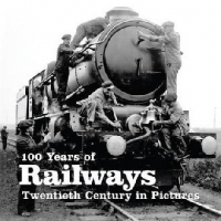 100 Years Of Railways