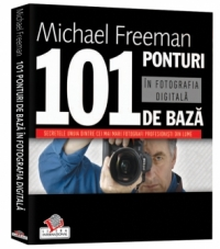 101 ponturi baza fotografia digitala