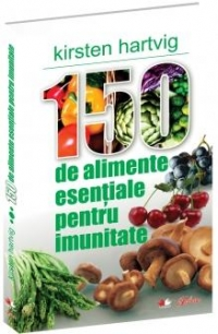 150 alimente esentiale pentru imunitate