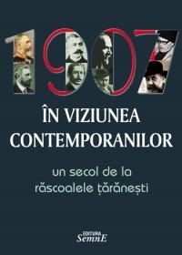1907 viziunea contemporanilor secol rascoalele