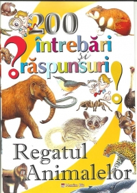 200 intrebari raspunsuri despre regatul