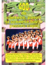 400 cantece poezii scenete pentru