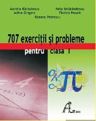 707 exercitii si probleme pentru clasa I. Culegere de matematica