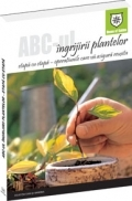ABC ingrijirii plantelor etapa etapa