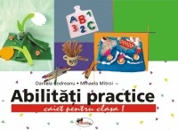 Abilitati practice clasa caiet+12 planse
