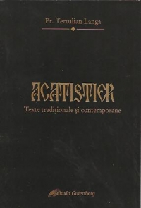 Acatistier - Texte traditionale si contemporane