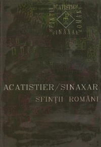 Acatistier Sinaxar Sfintii romani