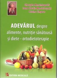 Adevarul despre alimente nutritie sanatoasa