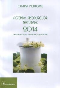Agenda produselor naturale 2014 : Ghid selectiv al suplimentelor nutritive