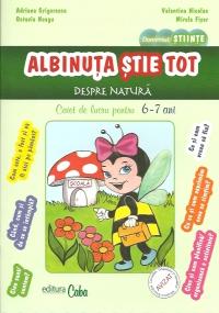 Albinuta stie tot despre natura - Caiet de lucru pentru 6-7 ani