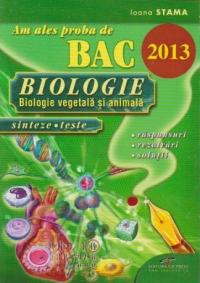 Am ales proba de Bac - Biologie vegetala si animala (sinteze si teste) ( raspunsuri. rezolvari. solutii)