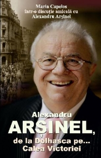 ALEXANDRU ARSINEL DOLHASCA CALEA VICTORIEI