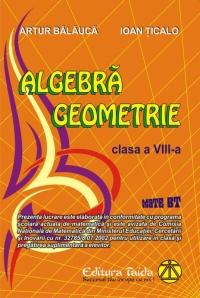 Algebra si Geometrie - Auxiliar pentru clasa a VIII-a