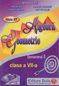 Algebra, Geometrie, Clasa a VII-a - Semestrul I (2013)