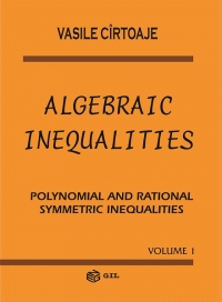 Algebraic Inequalities. Polynomial and Rational Symmetric Inequalities - volume 1