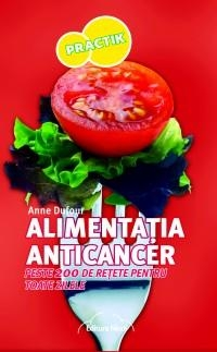Alimentatia ANTICANCER peste 200 retete