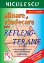 Alinare si vindecare prin reflexoterapie Redescoperirea unor tehnici stravechi si eficiente