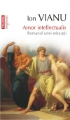 Amor intellectualis Romanul unei educatii