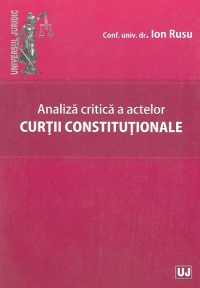 Analiza critica actelor curtii constitutionale