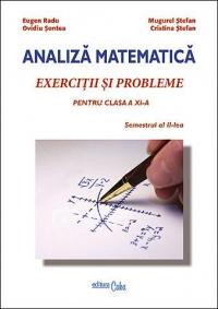 Analiza Matematica - Exercitii si probleme pentru clasa a XI-a, semestrul II