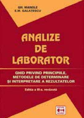 Analize de laborator. Ghid privind principiile, metodele de determinare si interpretare a rezultatelor