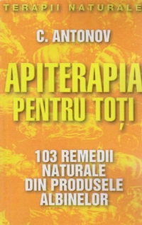 Apiterapia pentru toti 103 remedii