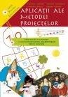 Aplicatii ale metodei proiectelor. Ghid pentru educatoare