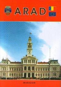 ARAD - Scurta monografie in imagini