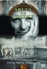 Arcul de triumf - pe urma romanului lui Erich Maria Remarque