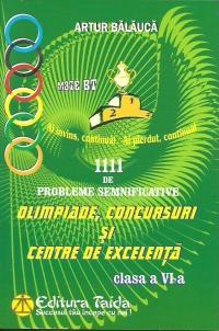 Aritmetica. Algebra. Geometrie - 1111 probleme semnificative pentru olimpiade, concursuri si centre de excelenta, Clasa a VI-a - Editia a VI-a