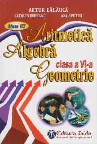 Aritmetica, Algebra, Geometrie, Clasa a VI-a (editie 2013 )