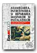 ASAMBLAREA INTRETINEREA REPARAREA MASINILOR INSTALATIILOR