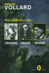 Ascultandu-i pe Cezanne, Degas, Renoir