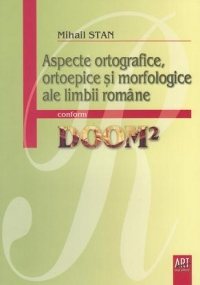Aspecte ortografice ortoepice morfologice ale