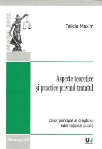 Aspecte teoretice practice privind tratatul