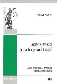 Aspecte teoretice practice privind tratatul