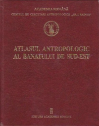 Atlasul antropologic Banatului Sud Est
