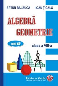 Auxiliar de Algebra si Geometrie pentru clasa a VIII-a, editie 2010