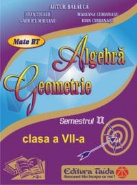 Auxiliar de Algebra si Geometrie pentru clasa a VII-a semestrul II, editie 2014