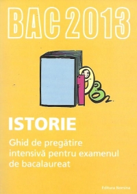 BAC 2013 Istorie Ghid pregatire