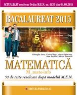 BACALAUREAT 2015. MATEMATICA M_MATE-INFO. 50 DE TESTE REZOLVATE DUPA MODELUL MEN