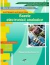 BAZELE ELECTRONICII ANALOGICE Manual pentru