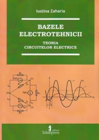 Bazele electrotehnicii Teoria circuitelor electrice