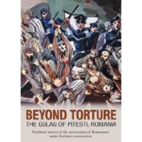Beyond Torture - The Gulag of Pitesti (DVD) (35 de minute + 60 de minute de interviuri)