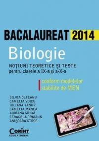 BIOLOGIE BAC 2014. Notiuni teoretice si teste pentru clasele a IX-a si a X-a