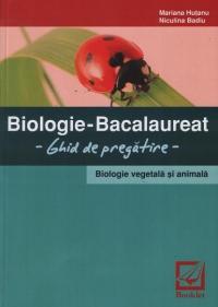 Biologie - Bacalaureat 2010 - Ghid de pregatire - Biologie vegetala si animala
