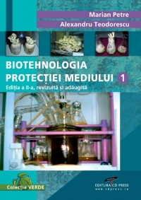 Biotehnologia protectiei mediului vol editia