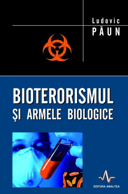 BIOTERORISMUL ARMELE BIOLOGICE