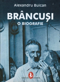 Brancusi biografie (prima biografie completa